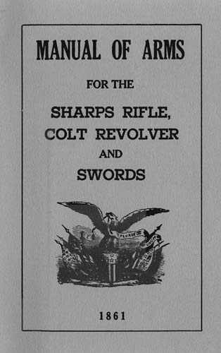 Manual of Arms for the Sharps Rifle, Colt Revolver and Swords by T. Worthington
