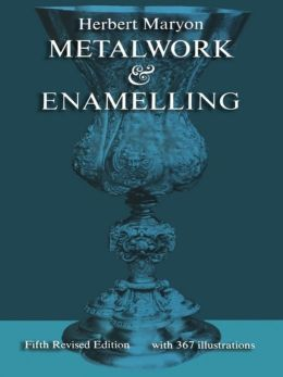 Metalwork and Enamelling by Herbert Maryon