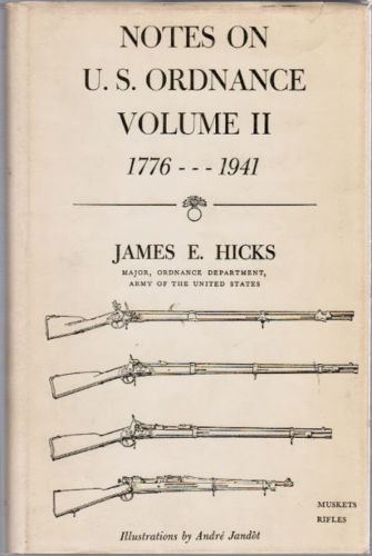Notes on U.S. Ordnance Volume II, 1776-1941 by James E. Hicks