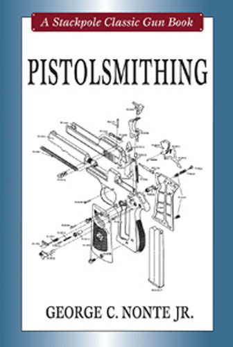 Pistolsmithing by George C. Nonte Jr.