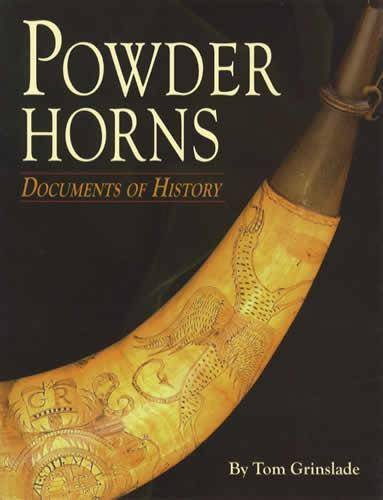 Powder Horns: Documents of History by Tom Grinslade