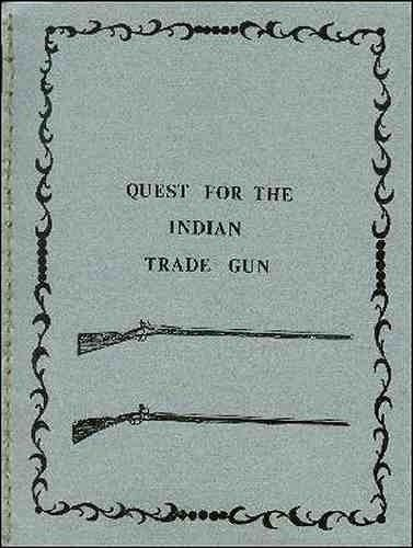 Quest for the Indian Trade Gun by Bob Heath
