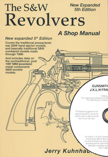 "The S&W Revolver: A Shop Manual & DVD ""Gunsmithing the S&W J, K, L, & N Frame Revolvers"", Jerry Kuhnhausen (Book & DVD)"