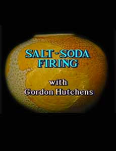 Salt-Soda Firing Series with Gordon Hutchens (2 programs on 1 DVD)
