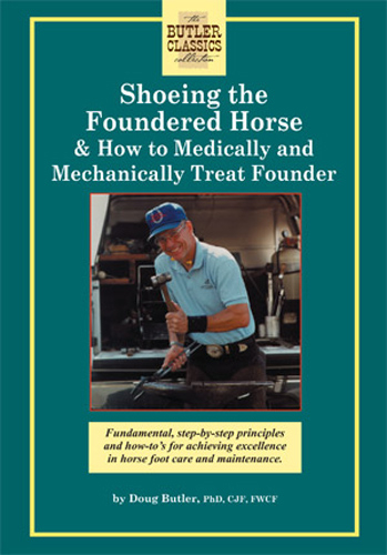 Shoeing the Foundered Horse: How to Medically and Mechanically Treat Founder (DVD)