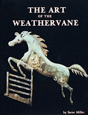 The Art of the Weathervane by Steve Miller