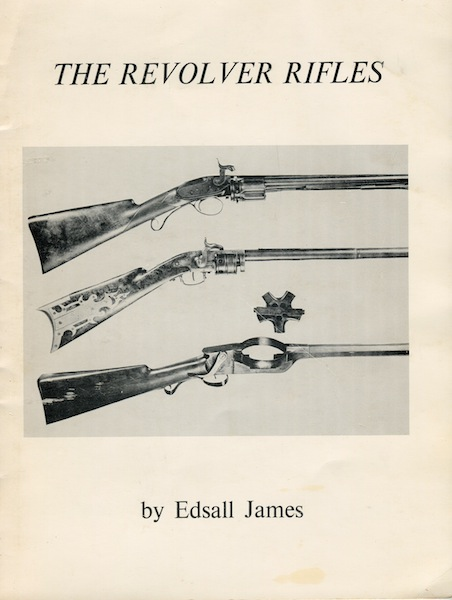 The Revolver Rifles by Edsall James