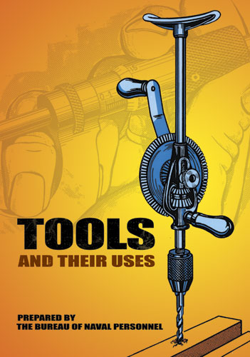 Tools and Their Uses by the U.S. Bureau of Naval Personnel
