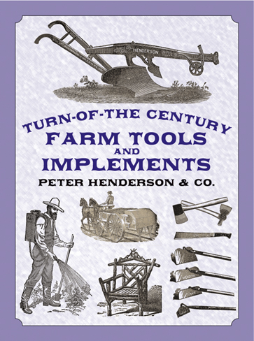 Turn-of-the-Century Farm Tools and Implements by Peter Henderson & Co.