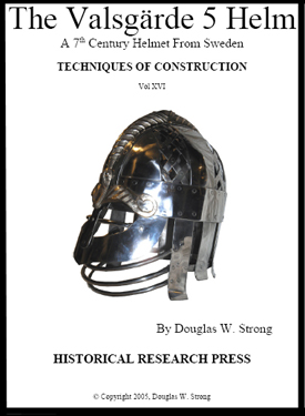 The Valsgarde 5 Helm, a 7th Century Helmet from Sweden by Doug Strong