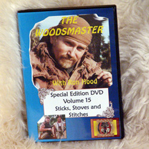 Sticks, Stoves, & Stitches with Ron Hood: Woodsmaster Volume 15 (DVD)