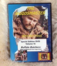 Buffalo Butchers - Meat & Material with Ron Hood: Woodsmaster Volume 16 (DVD)